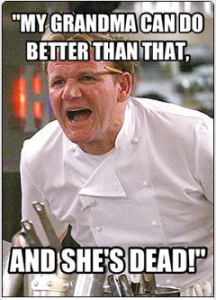 Don't make the chef angry